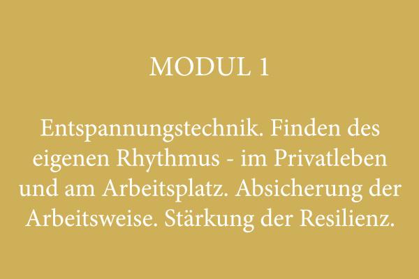 Modul 1 – Entspannungstechnik. Finden des eigenen Rhythmus - im Privatleben und am Arbeitsplatz. Absicherung der Arbeitsweise. Stärkung der Resilienz.